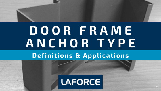 Door Frame Anchor Types, Definitions & Applications